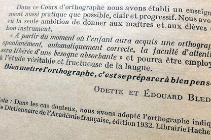 """Extrait de la préface du Cours d'Orthographe signé par Odette et Edouard Bled, édition Hachette 1932 - """"Bien mettre l'orthographe, c'est se préparer à bien penser"""""""