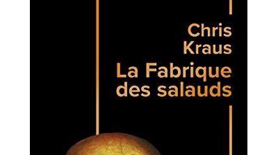 La Fabrique des salauds de Chris Kraus éditions belfond