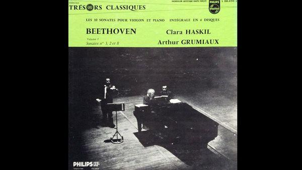 Les Sonates pour violon et piano de Beethoven par Clara Haskil et Arthur Grumiaux