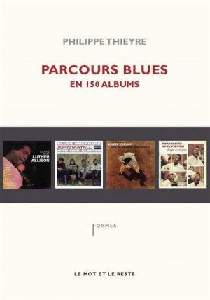 Parcours Blues en 150 albums de Philippe Thieyre