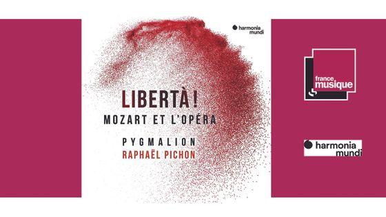 Libertà! Mozart et l'Opéra - Raphaël Pichon | Pygmalion