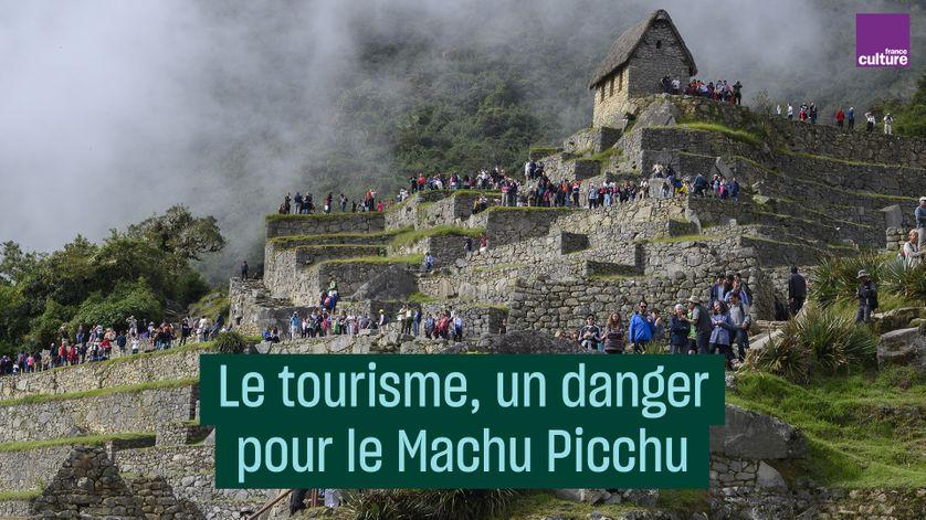Le tourisme, un danger pour le Machu Picchu