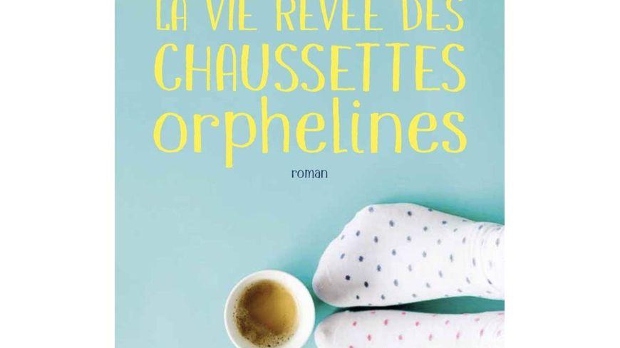 : La vie rêvée des chaussettes orphelines de Marie Vareille éditions Charleston