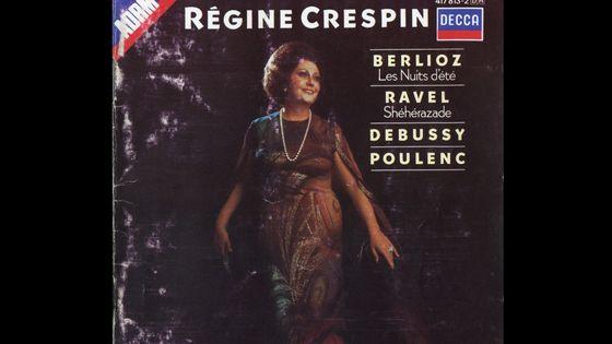 Disque Régine Crespin, Berlioz : Les Nuits d'été, Ravel : Shéhérazade, Debussy, Poulenc