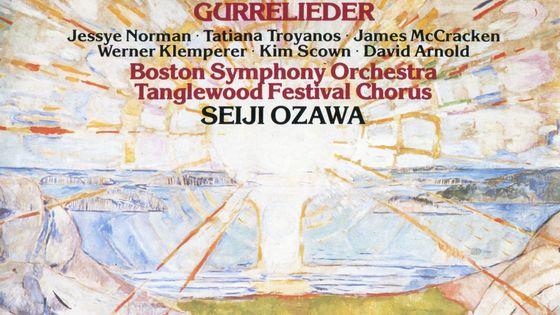 Schoenberg, Gurrelieder, Boston Symphony Orchestra, Seiji Ozawa