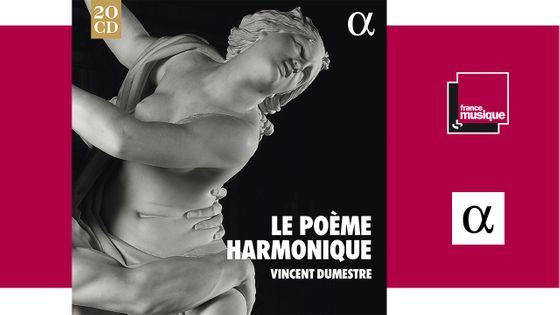 Le Poème Harmonique - Vincent Dumestre