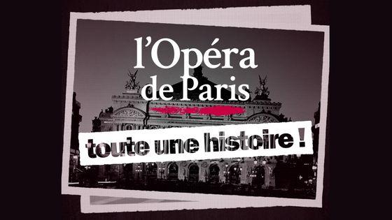 L'Opéra de Paris, toute une histoire - 350 ans racontés en 16 vidéos par Jérémie Rousseau