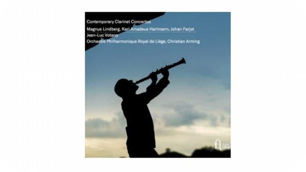 """""""Contemporary Clarinet Concertos"""" par Jean-Luc Votano et l' OPRL dirigé par Christian Arming"""