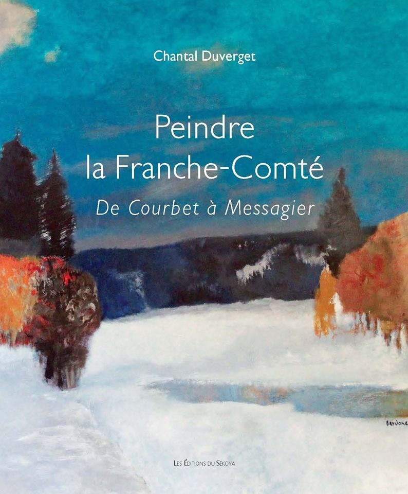 Peindre la Franche Comté de Courbet à Messager de Anne Duverget