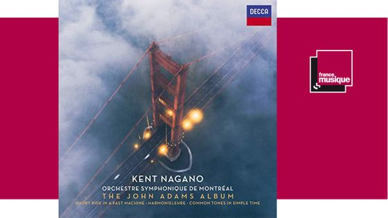 The John Adams Album - Orchestre Symphonique de Montréal, Kent Nagano