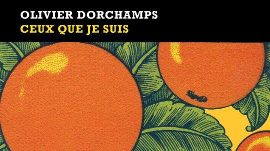Ceux que je suis de Olivier Dorchamps éditions Finitude