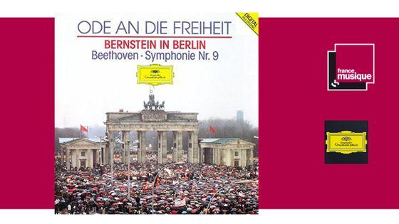 """CD sortie : """"Ode An Die Freiheit"""" Beethoven : Symphonie NO.9 - Bernstein in Berlin"""