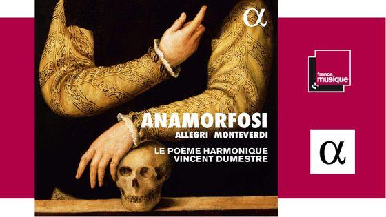 Anamorfosi - Allegri Monteverdi
