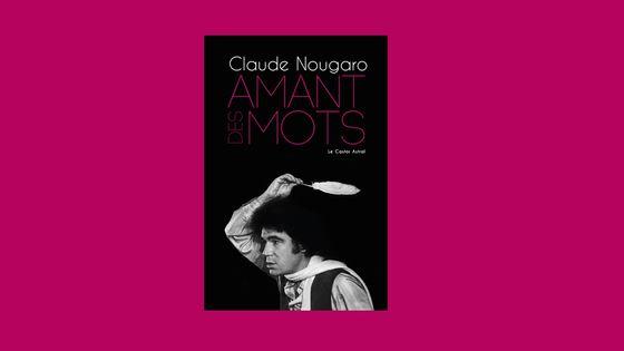 L'AMant des Mots - Claude Nougaro