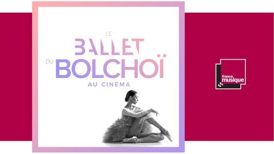 Le Ballet du Bolchoï au cinéma - Pathé Live, saison 2019-2020