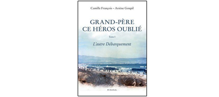 """""""Grand-père, ce héros oublié"""" de Camille François & Arsène Goupil"""