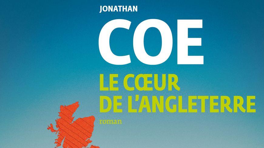Le coeur de l'Angleterre de Jonathan Coe éditions Gallimard