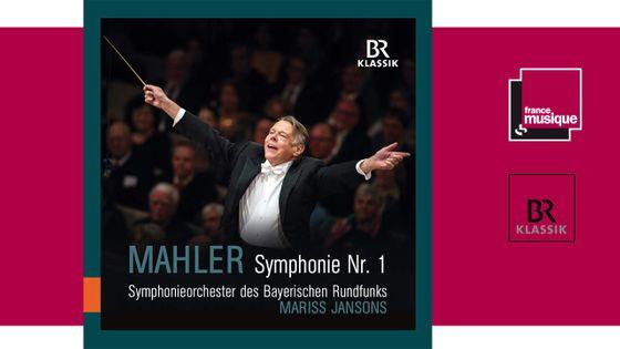 Mahler - Symphonie n°1, Orchestre Symphonique de la Radiodiffusion Bavaroise et Mariss Jansons