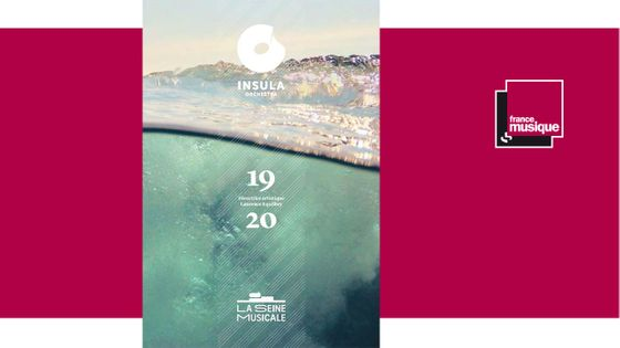Ouverture de la saison 2019-2020 de l'Insula Orchestra