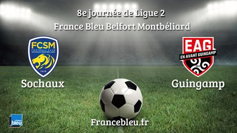 EN DIRECT / Ligue 2 : Vivez le match Sochaux-Guingamp
