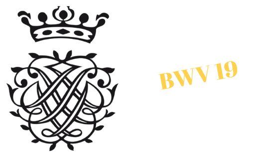 BWV 19