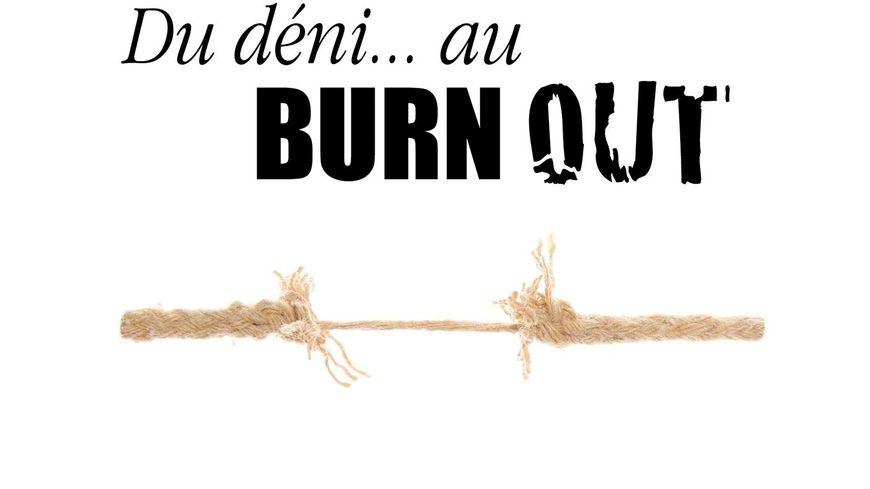 Du déni... au burn out