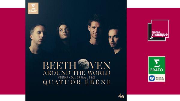 Sortie CD : Beethoven around the World - Quatuor Ebène
