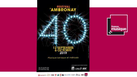 40e édition du Festival d'Ambronay du 12 septembre au 6 octobre 2019
