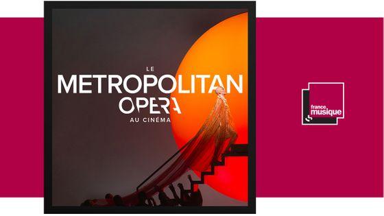 Metropolitan Opera at the cinema - Pathé Live season 2019-2020