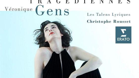 Véronique Gens, Tragédiennes