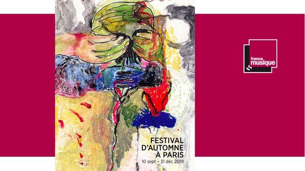 Festival d'Automne à Paris du 10 Septembre au 31 Décembre