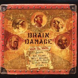 """Pochette de l'album """"Walk the walk"""" par Brain Damage"""