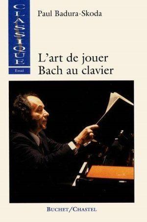 Livre P Badura-Skoda, l'Art de jouer Bach au clavier