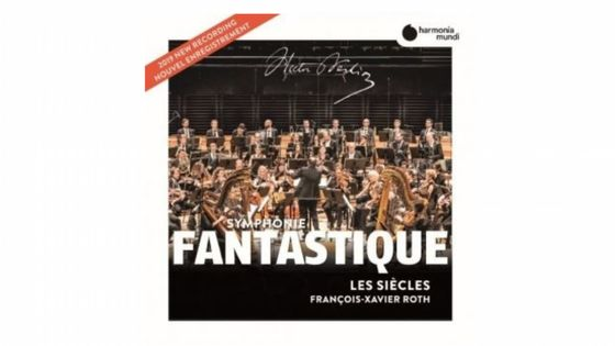 Berlioz : La Symphonie fantastique  - Les Siècles & François-Xavier Roth