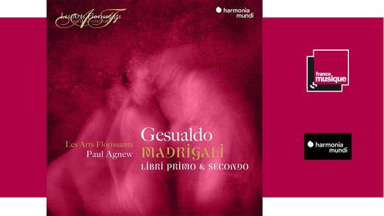 Gesualdo : Madrigali, Libri Primo & Secondo - Les Arts Florissants, Paul Agnew