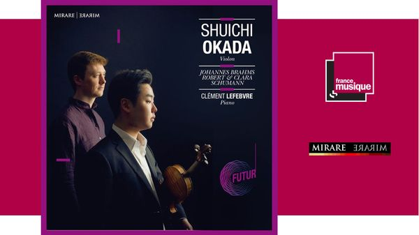 Sortie CD : Shuichi Okada - Clément Lefebvre / Brahms & Schumann