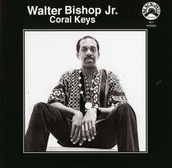 Coral keys - WALTER BISHOP JR.
