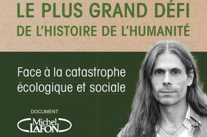 """Aurélien Barrau, """"Le plus grand défi de l'histoire de l'humanité"""" (ed. Michel Lafon)"""