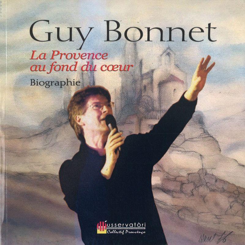 """Couverture de la biographie """"La Provence au fond du coeur"""" de Guy BONNET"""