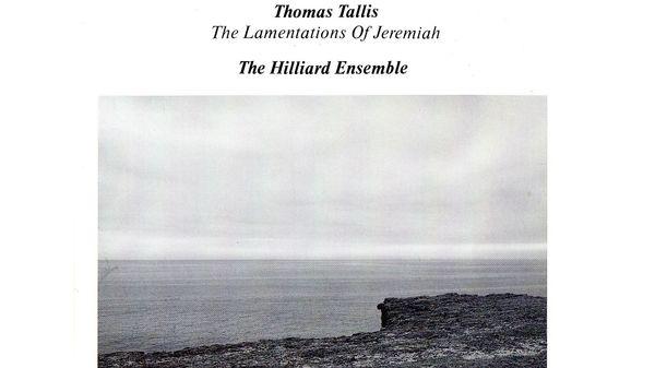 Les Lamentations de Jérémie de Thomas Tallis par le Hilliard Ensemble