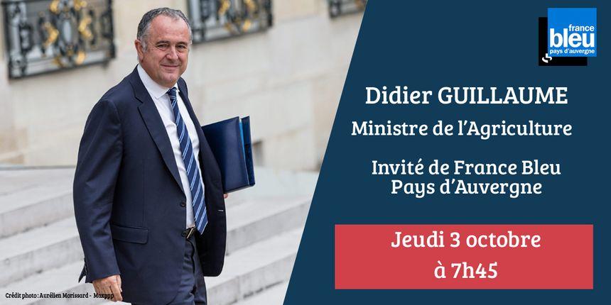 Le ministre de l'Agriculture, Didier Guillaume, invité de France Bleu Pays d'Auvergne jeudi 3 octobre à 7h45