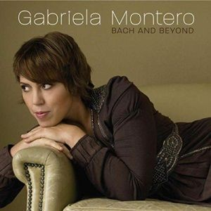 CD Gabriela Montero / Bach and Beyond