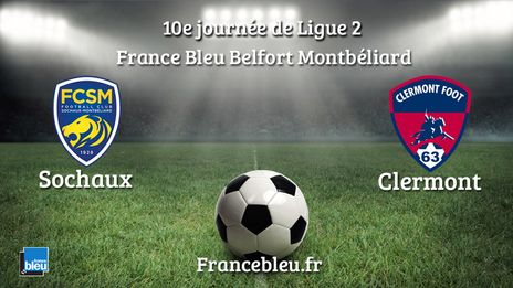 EN DIRECT / Ligue 2 : vivez le match Sochaux-Clermont