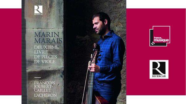 Sortie CD : Marin Marais - Deuxième livre de pièces de viole - François Joubert-Caillet / L'Achéron