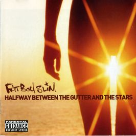 "Pochette de l'album ""Halfway between the gutter and the stars"" par Fatboy Slim"