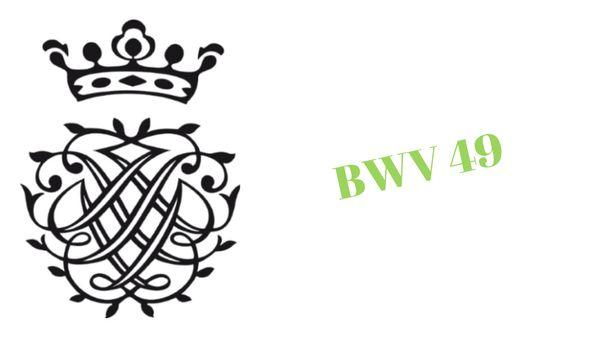 La Cantate BWV 49 « Ich geh' und suche mit Verlangen »