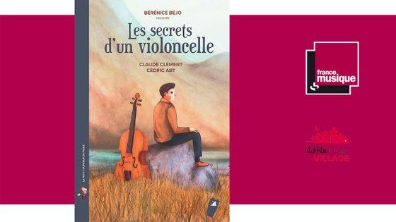 Les secrets d'un violoncelle - Claude Clément, Cédric Abt et Bérénice Béjo