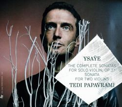 Sonate en la min op 27 n°2 : Obsession - pour violon - TEDI PAPAVRAMI