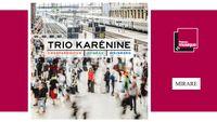 Sortie CD : Chostakovith, Dvořák, Weinberg - Trio Karénine