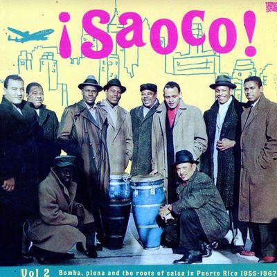 """Pochette de l'album """"Saoco ! Vol 2 : Bomba plena and the roots of salsa in Puerto Rico 1955-1967"""" par Cortijo Y Su Combo Mit Ismael Rivera"""